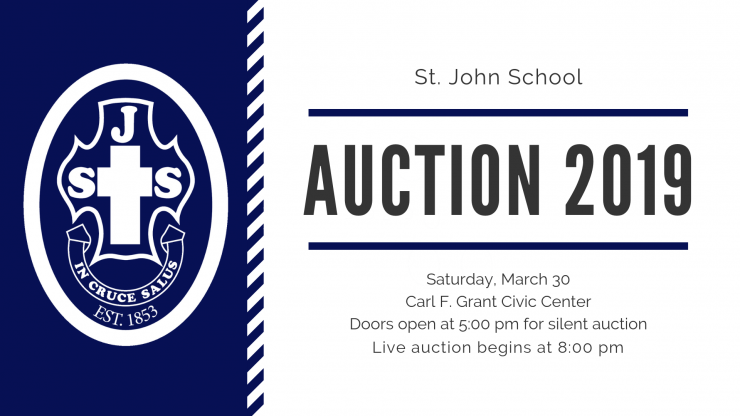 St. John School Auction 2019, Saturday, March 30, Carl F. Grant Civic Center, Doors open at 5 pm, live auction begins at 8 pm